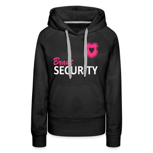 Braut Security - Frauen Premium Hoodie