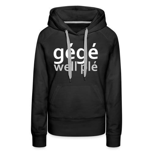 GGWP | gégé well plé - Sweat-shirt à capuche Premium pour femmes