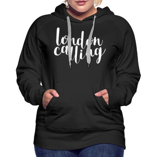London Calling - Frauen Premium Hoodie