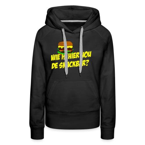 Wie is hier nou de snackbar? - Vrouwen Premium hoodie