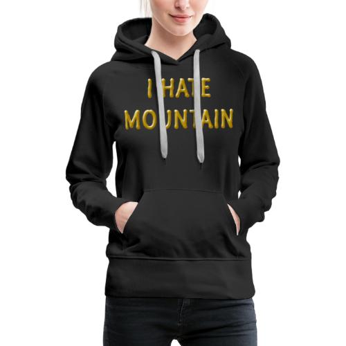 hate mountain - Frauen Premium Hoodie