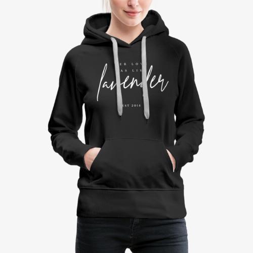 Her love was like lavender - Laura Chouette - Frauen Premium Hoodie