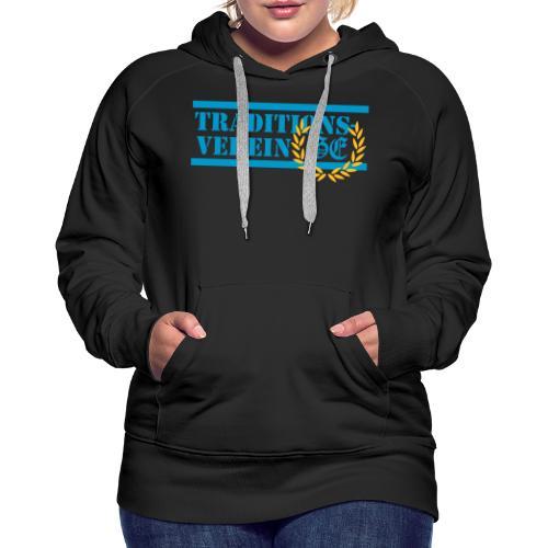 Traditionsverein - Frauen Premium Hoodie