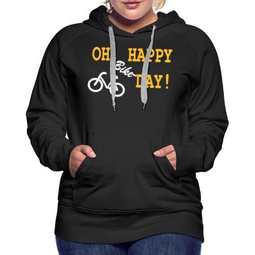 Oh Happy Bike Day - Frauen Premium Hoodie