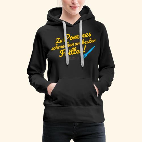 Pommes & Fritten   Geek T-Shirts - Frauen Premium Hoodie