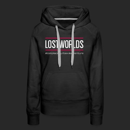 lostworlds - #lostplace #urbex #adventure | hell - Frauen Premium Hoodie