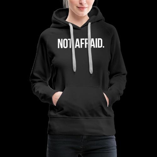 Not Afraid - Felpa con cappuccio premium da donna