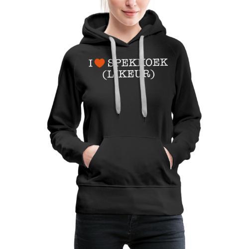 I Love Spekkoek(likeur) - Vrouwen Premium hoodie