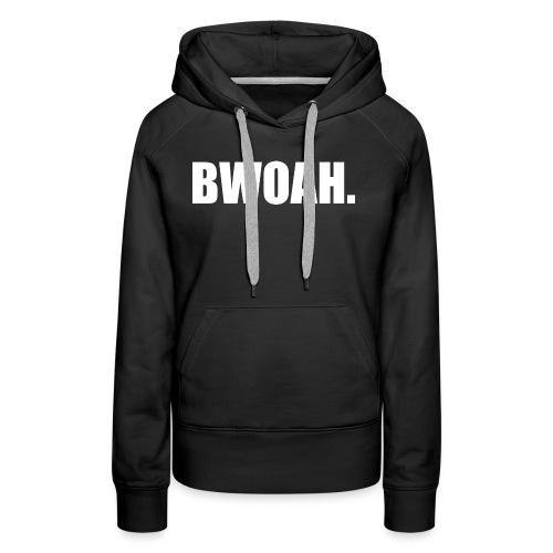 Bwoah - Naisten premium-huppari