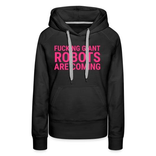 Giant Robots are Coming - Frauen Premium Hoodie