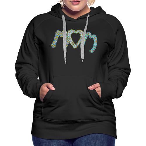 Maman je t'aime - Sweat-shirt à capuche Premium pour femmes