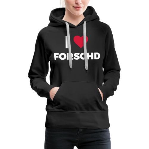 I ❤ Forschd - Frauen Premium Hoodie