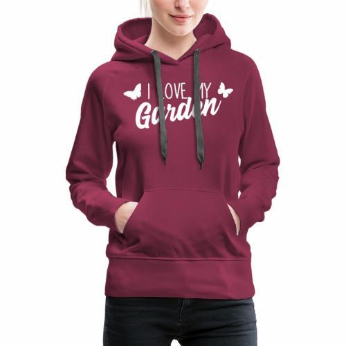 I love my Garden - Frauen Premium Hoodie