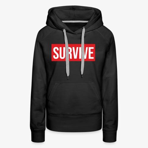 Camiseta Survive - Sudadera con capucha premium para mujer
