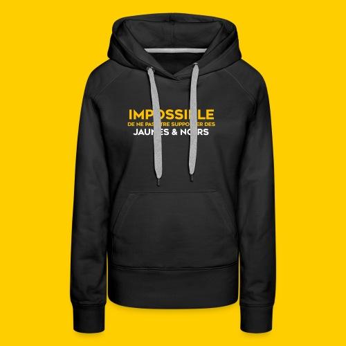 Impossible de ne pas.. Jaunes & Noirs - Sweat-shirt à capuche Premium pour femmes