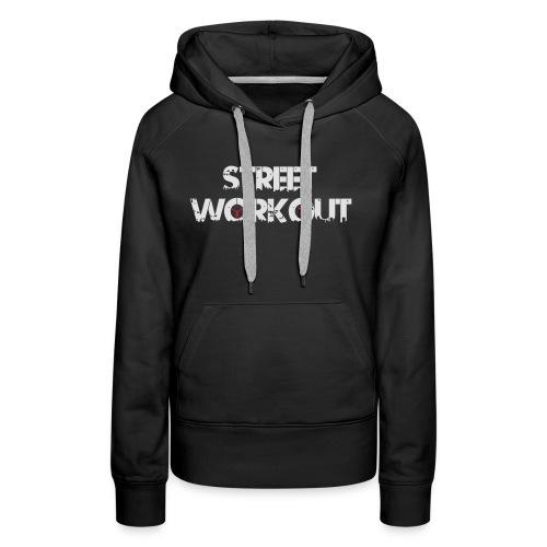 Street Workout - Frauen Premium Hoodie