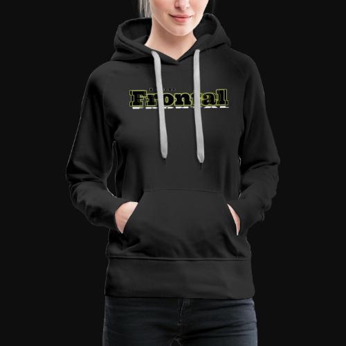 ι αм ƒяσηтαℓ 1 - Frauen Premium Hoodie