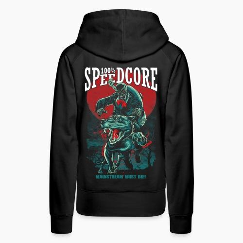 100% Speedcore - Mainstream Must Die! - Women's Premium Hoodie