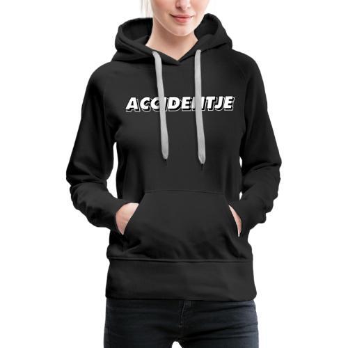accidentje - ongelukje - Sweat-shirt à capuche Premium pour femmes