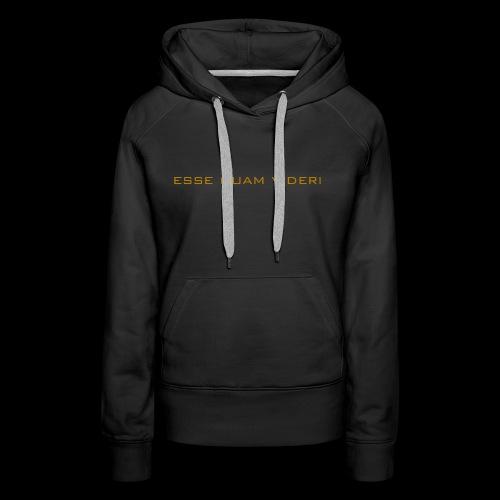 Esse Quam Videri - bronze - Women's Premium Hoodie