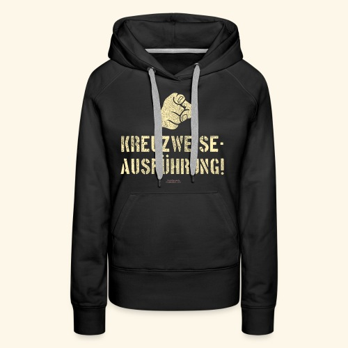Lustiges Sprüche Design T Shirt Kreuzweise - Frauen Premium Hoodie