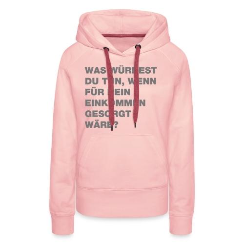 Grundeinkommen BGE - Frauen Premium Hoodie