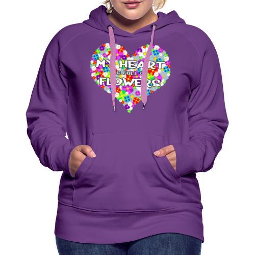 My Heart is full of Flowers - Frauen Premium Hoodie