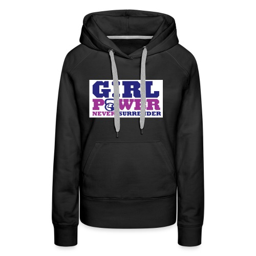 GIRL POWER NEVER surrender 01 - Sudadera con capucha premium para mujer