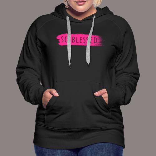 so blessed - Frauen Premium Hoodie