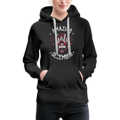Amazing girls december - Sweat-shirt à capuche Premium pour femmes