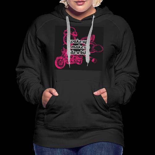 Wake up, make up, ride a bike - Naisten premium-huppari