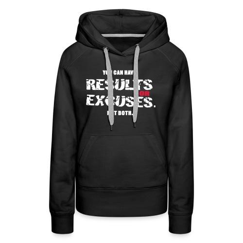 Results Or Excuses - Naisten premium-huppari