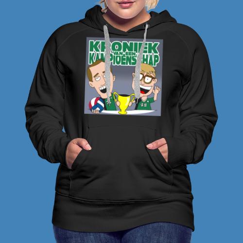 Kroniek van een Kampioenschap - Vrouwen Premium hoodie
