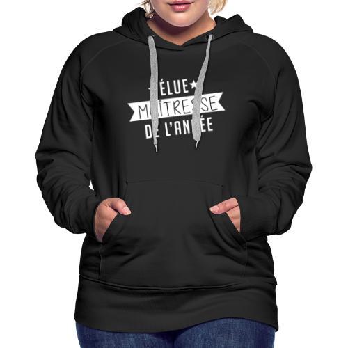 Elue maitresse année - Sweat-shirt à capuche Premium pour femmes