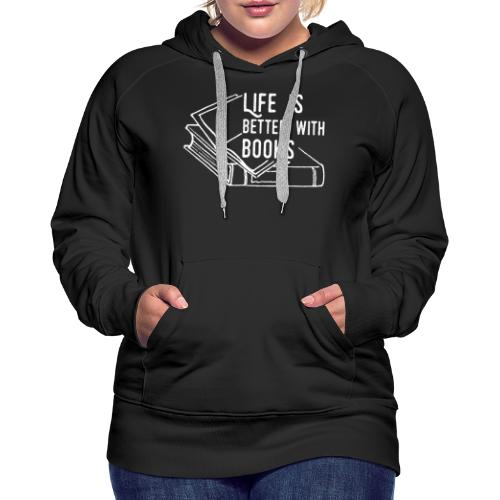 0226 Life is better with books | reader - Women's Premium Hoodie
