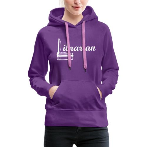 0325 Librarian Librarian Cool design - Women's Premium Hoodie