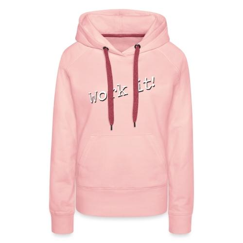 Work it - Vrouwen Premium hoodie