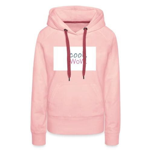 cool wow - Frauen Premium Hoodie