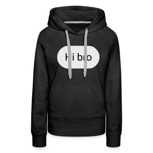 HI BRO DESIGN - Women's Premium Hoodie
