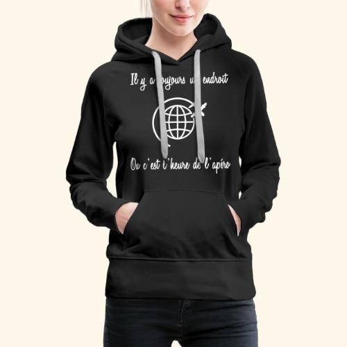 toujours l'heure apéro - Sweat-shirt à capuche Premium pour femmes