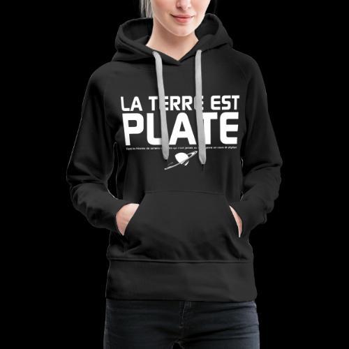 La Terre est Plate - Sweat-shirt à capuche Premium pour femmes