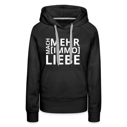 Mach mehr [Immo] Liebe! - Frauen Premium Hoodie