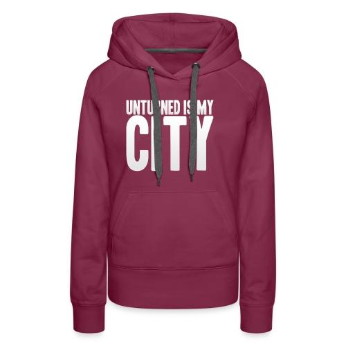 Unturned is my city - Women's Premium Hoodie