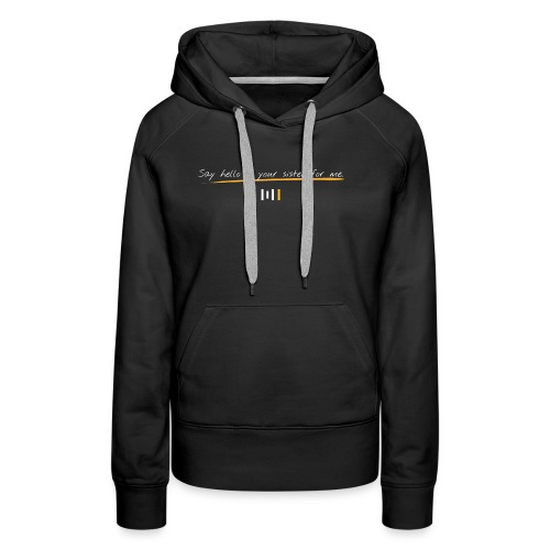 Say hello to your sister for me - Women's Premium Hoodie