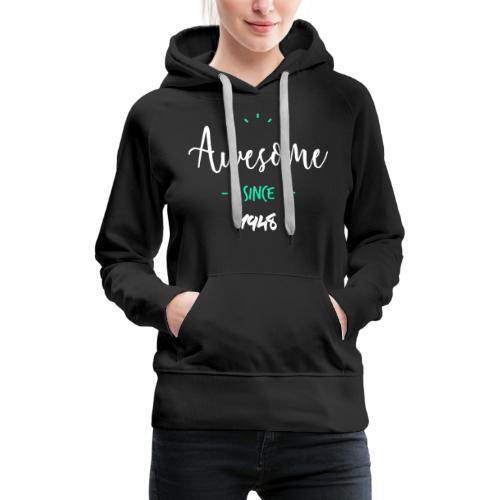 Awesome since 1948- - Sweat-shirt à capuche Premium pour femmes