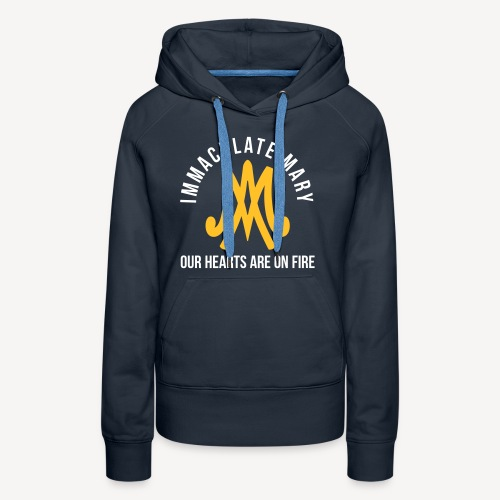 IMMACULATE MARY OUR HEARTS ARE ON FIRE - Women's Premium Hoodie