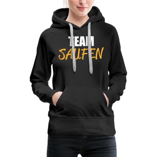 Team saufen Shirt - Frauen Premium Hoodie