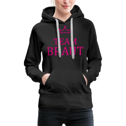 Team Braut pink Junggesellinnenabschied - Frauen Premium Hoodie
