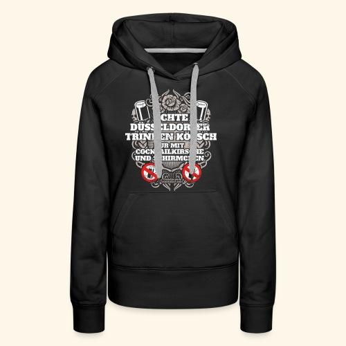 Düsseldorf T Shirt Spruch Echte Düsseldorfer - Frauen Premium Hoodie