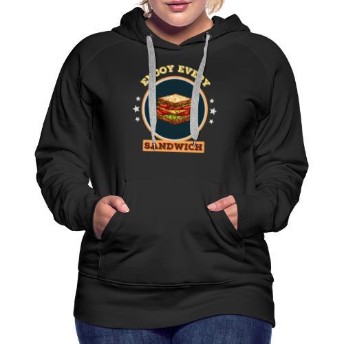 Enjoy every sandwich - Frauen Premium Hoodie
